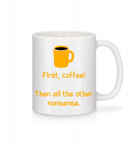 First, Coffee! - Mug - White - Front