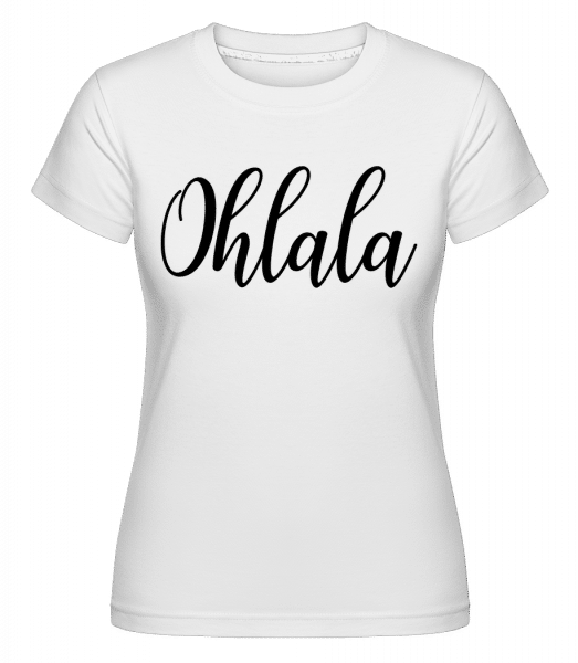Ohlala -  Shirtinator Women's T-Shirt - White - Vorn
