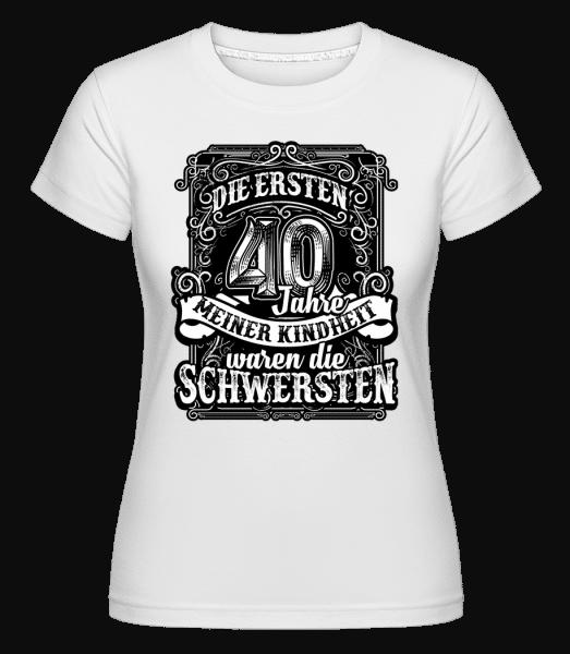 Die Ersten 40 Jahre Meiner Kindheit - Shirtinator Frauen T-Shirt - Weiß - Vorn