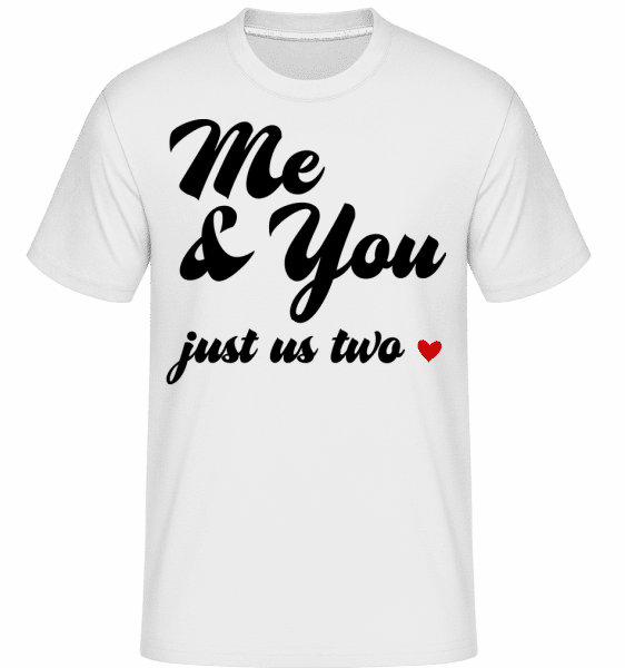 Me & You - Just Us Two -  Shirtinator Men's T-Shirt - White - Vorn