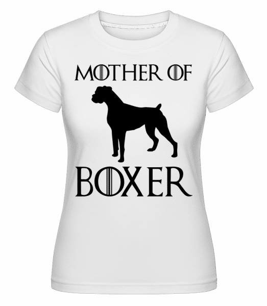 Mother Of Boxer -  Shirtinator Women's T-Shirt - White - Vorn