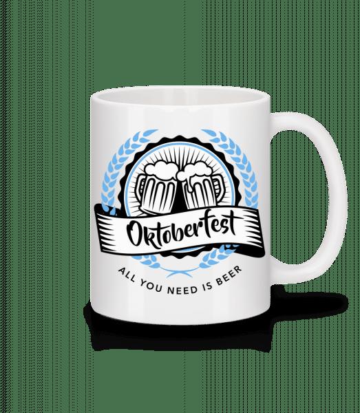 All You Need Is Beer - Mug - White - Vorn