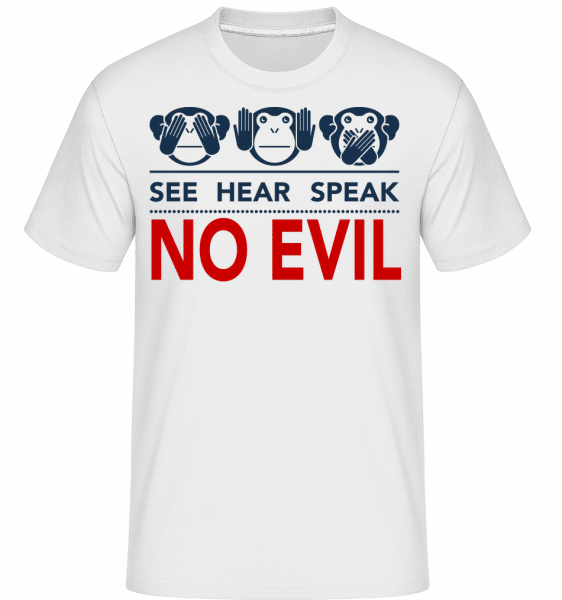 See Hear Speak No Evil - Shirtinator Männer T-Shirt - Weiß - Vorn