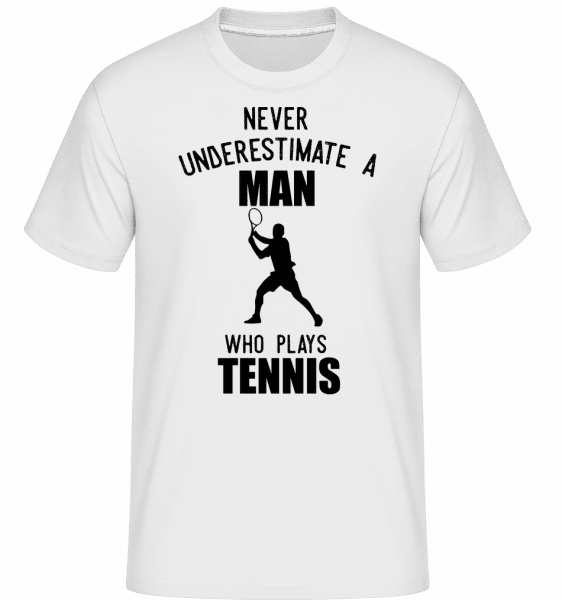 Never Underestimate A Man -  Shirtinator Men's T-Shirt - White - Vorn