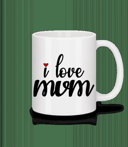 I Love Mum - Mug - White - Vorn