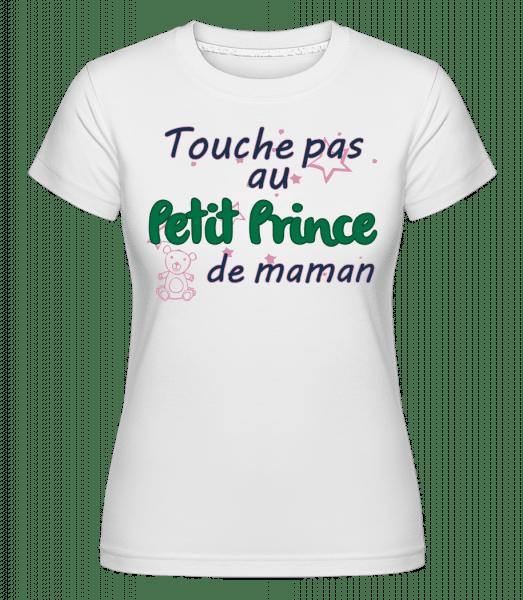 Petit Prince De Maman -  T-shirt Shirtinator femme - Blanc - Vorn