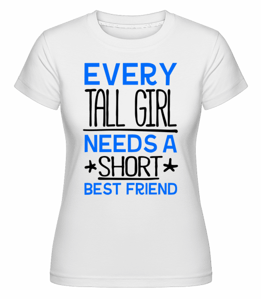 A Short Best Friend -  T-shirt Shirtinator femme - Blanc - Vorn