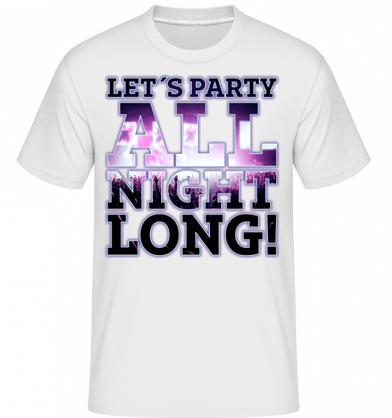 Party All Night Long -  Shirtinator Men's T-Shirt - White - Vorn