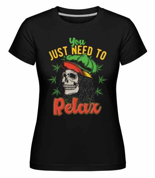 You Just Need To Relax -  Shirtinator Women's T-Shirt - Black - Vorn