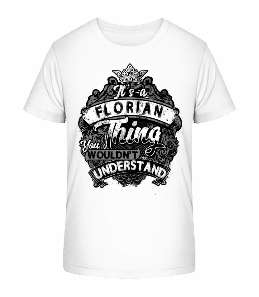 It's A Florian Thing - Kid's Premium Bio T-Shirt - White - Vorn