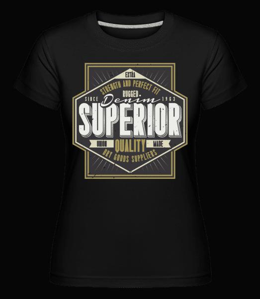 Denim Superior -  Shirtinator Women's T-Shirt - Black - Vorn