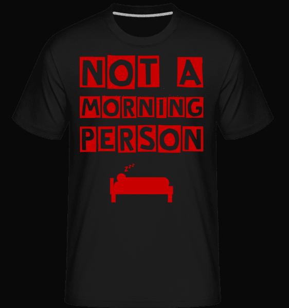 Not A Morning Person -  Shirtinator Men's T-Shirt - Black - Vorn