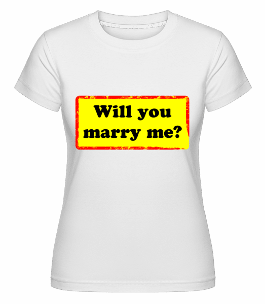 Will You Marry Me? -  Shirtinator Women's T-Shirt - White - Vorn