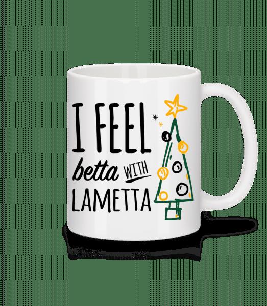 I Feel Betta With Lametta - Mug - White - Vorn
