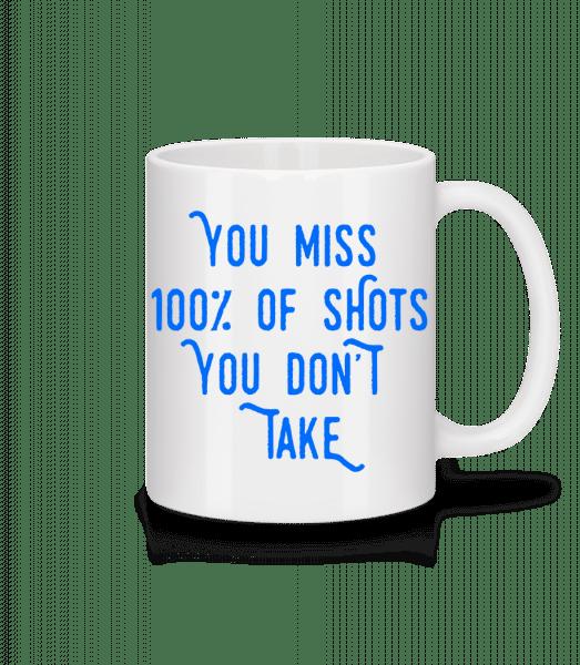 You Miss 100% Of Shots You Don't Take - Mug - White - Vorn
