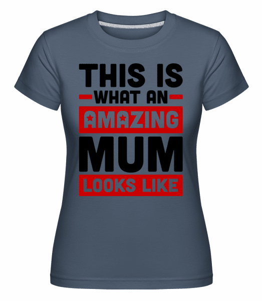 Amazing Mum -  Shirtinator Women's T-Shirt - Denim - Vorn