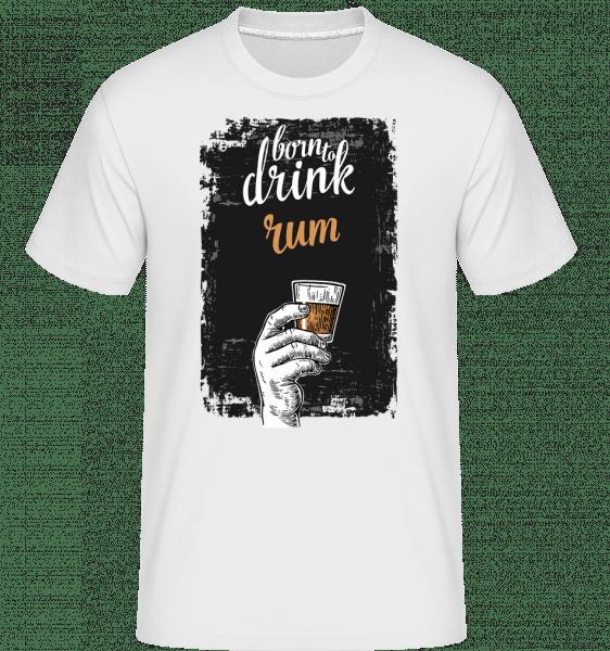 Born To Drink Rum -  Shirtinator Men's T-Shirt - White - Vorn