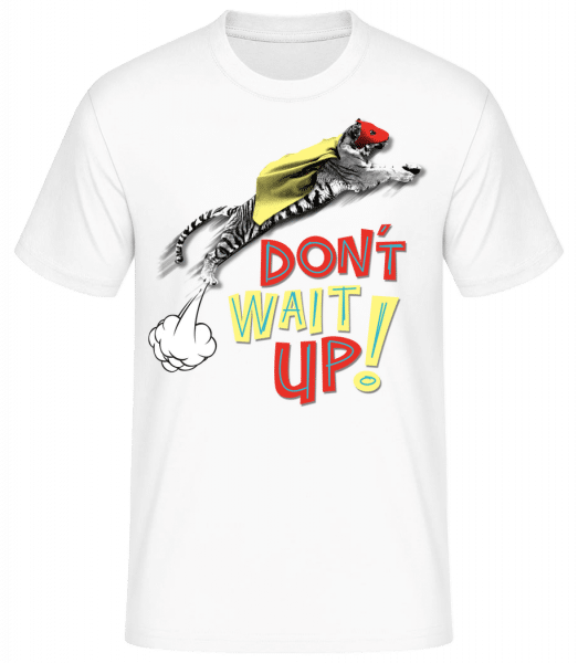 Dont Wait Up - Männer Basic T-Shirt - Weiß - Vorn