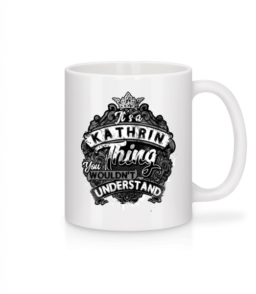It's A Kathrin Thing - Mug - White - Vorn