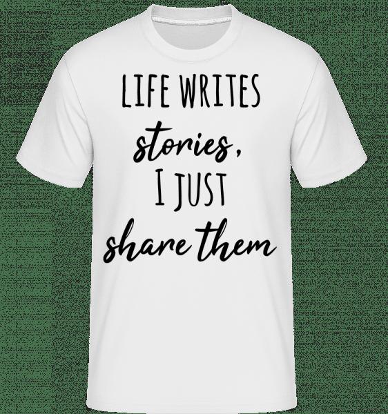 Life Writes Stories - Shirtinator Männer T-Shirt - Weiß - Vorn