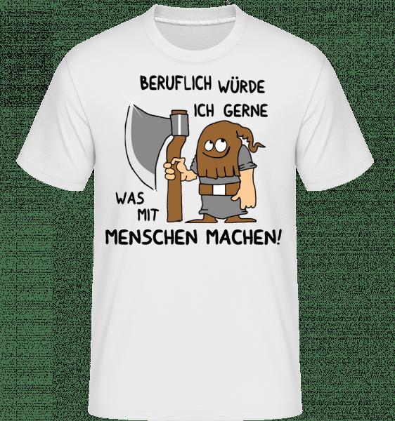 Beruflich Mit Menschen - Shirtinator Männer T-Shirt - Weiß - Vorn