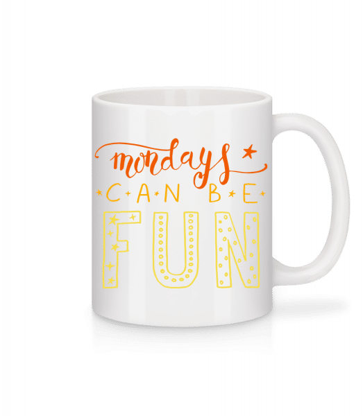 Mondays Can Be Fun - Mug - White - Front