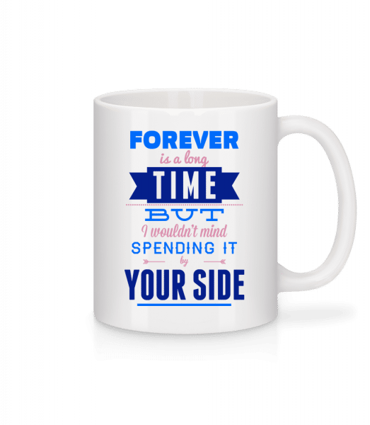 Forever Is A Long Time - Mug - White - Vorn