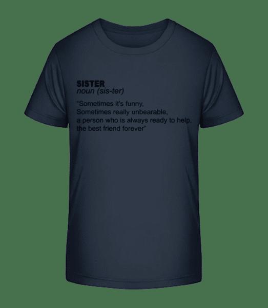 Sister Definition - Kid's Premium Bio T-Shirt - Navy - Vorn