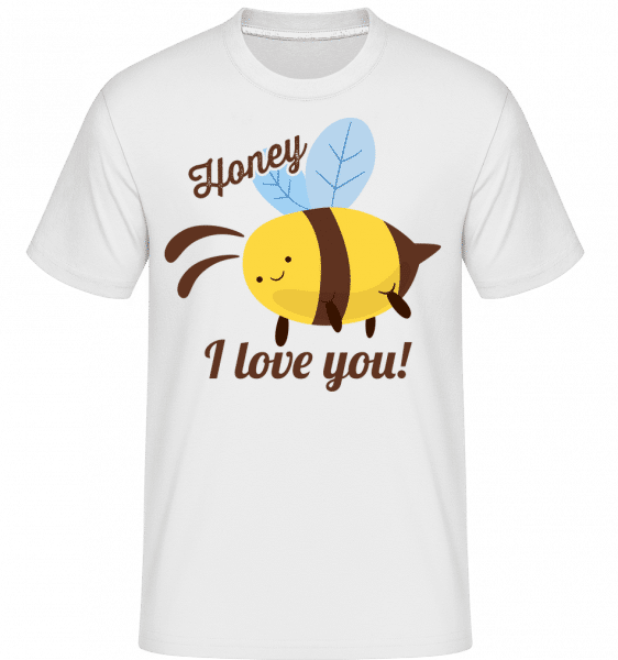 Honey I Love You -  Shirtinator Men's T-Shirt - White - Vorn