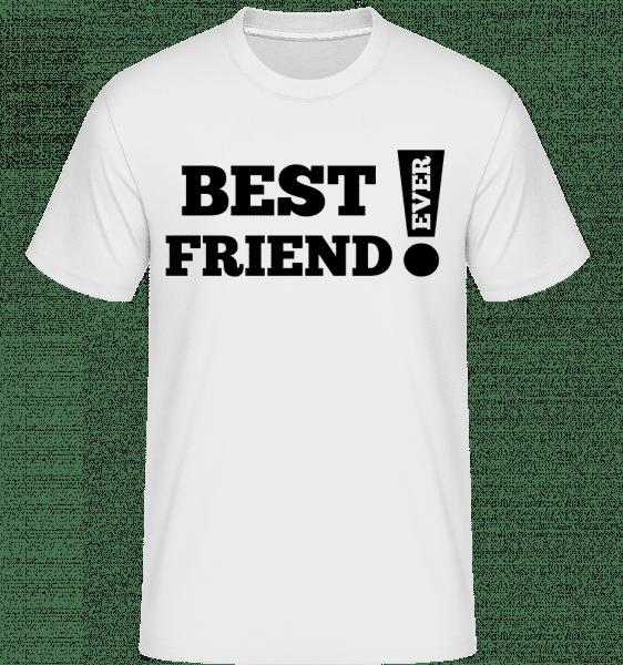 Best Friend Ever! -  Shirtinator Men's T-Shirt - White - Vorn