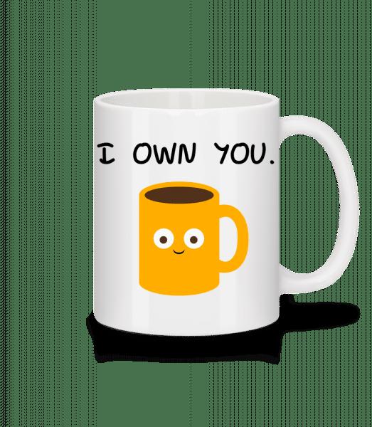 I Own You Coffee - Mug - White - Front