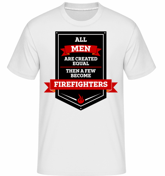 Best Men Are Firefighters -  Shirtinator Men's T-Shirt - White - Vorn