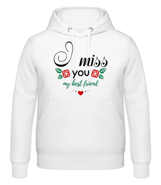 I Miss You My Best Friend - Hoodie - White - Vorn