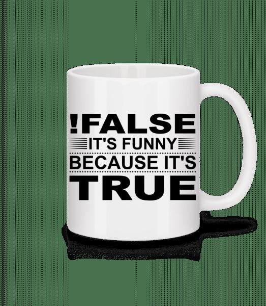 !False Is True - Mug en céramique blanc - Blanc - Devant