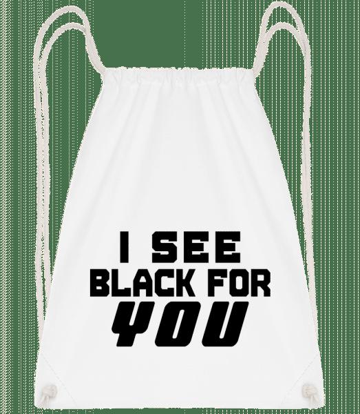I See Black For You - Turnbeutel - Weiß - Vorn