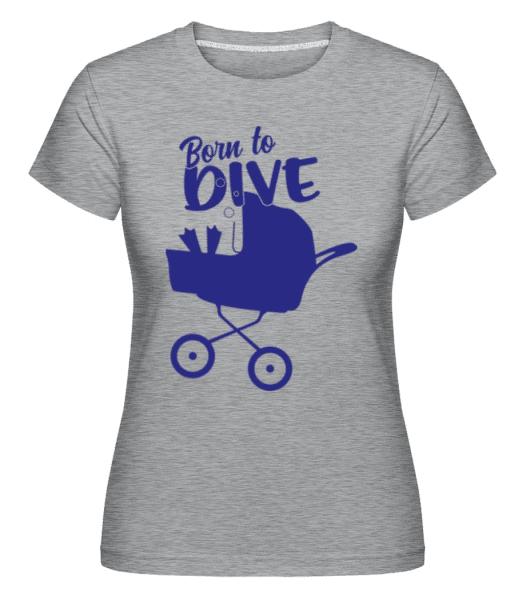 Born To Dive -  Shirtinator Women's T-Shirt - Heather grey - Front