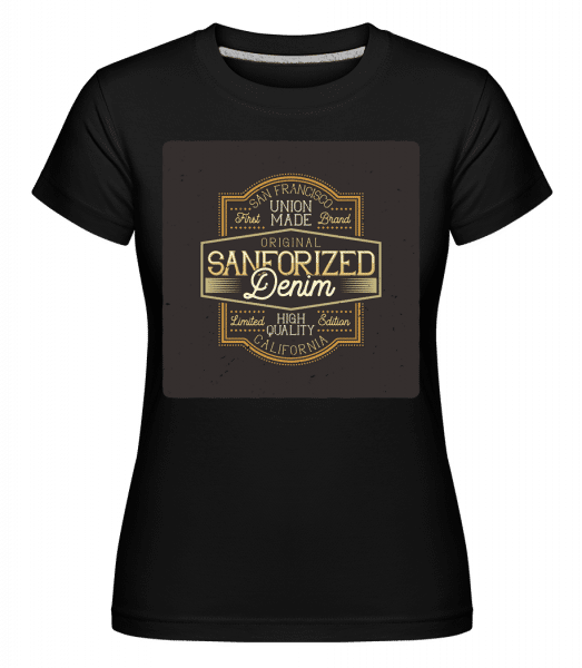 Sanforized Denim -  Shirtinator Women's T-Shirt - Black - Front