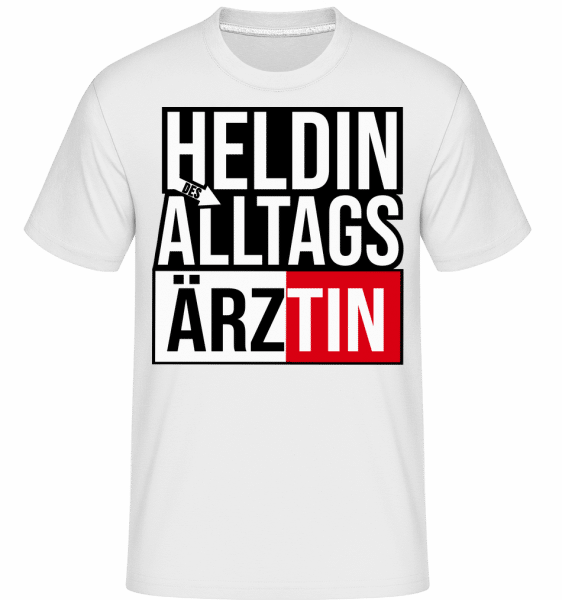 Heldin Des Alltags A¦êrztin - Shirtinator Männer T-Shirt - Weiß - Vorn