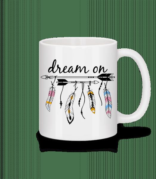 Dream On - Mug - White - Vorn