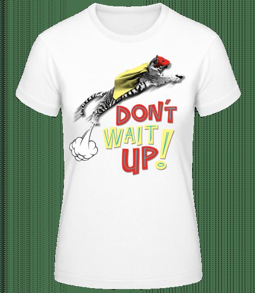 Dont Wait Up - Women's Basic T-Shirt - White - Vorn