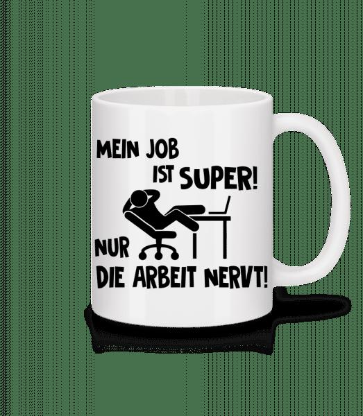 Mein Job Ist Super - Tasse - Weiß - Vorn