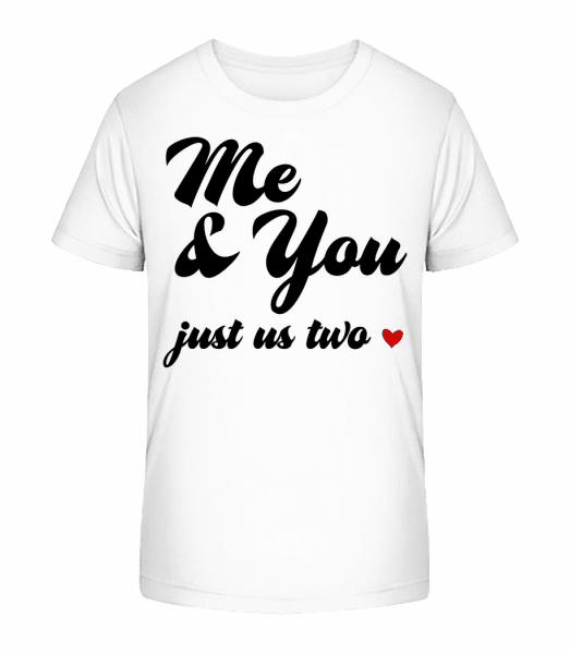 Me & You - Just Us Two - Kid's Premium Bio T-Shirt - White - Vorn