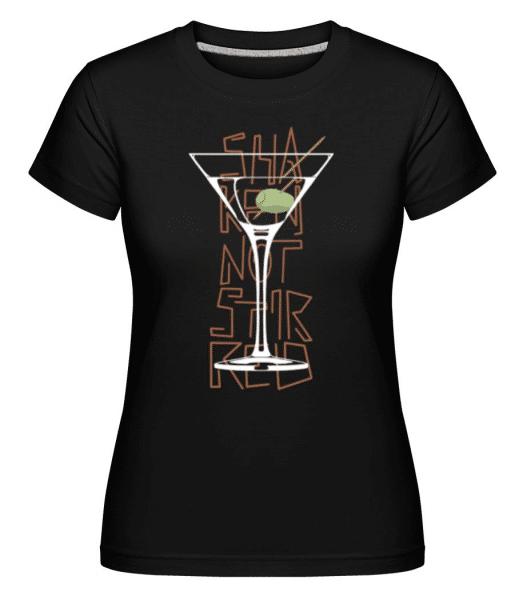Shaken Not Stirred 2 -  Shirtinator Women's T-Shirt - Black - Front