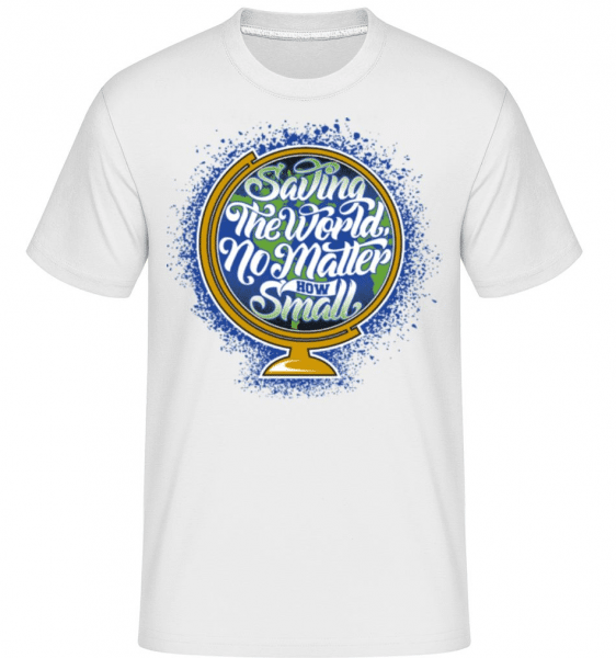 Saving The World No Matter How Small -  Shirtinator Men's T-Shirt - White - Front