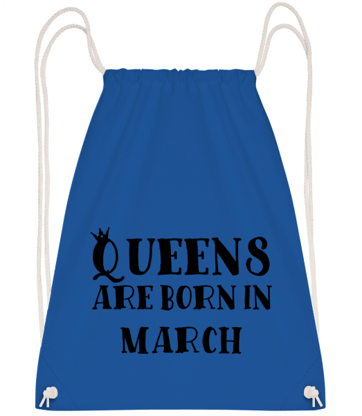 Queens Are Born In March - Drawstring Backpack - Royal blue - Vorn