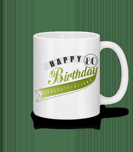 Happy 80 Birthday - Mug - White - Vorn
