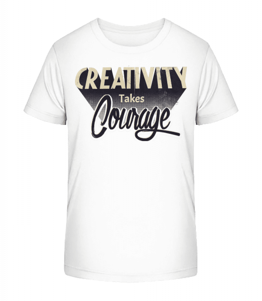 Creativity Takes Courage - Kid's Premium Bio T-Shirt - White - Vorn