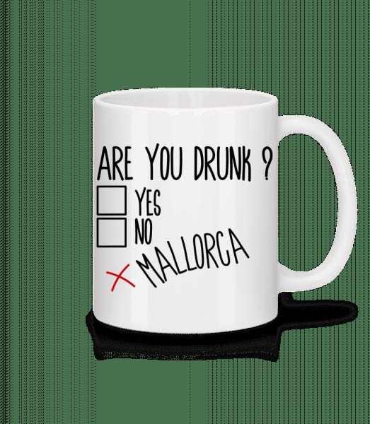 Are You Drunk Mallorca - Tasse - Weiß - Vorn