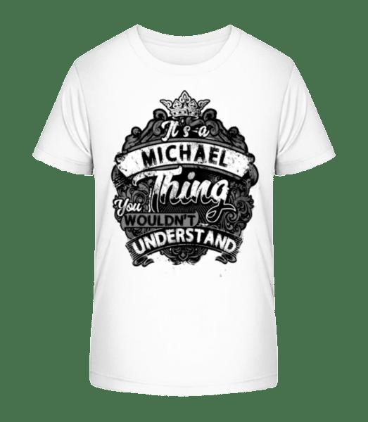 Je to Michael Thing - Detské Premium Bio tričko - Biela - Predné