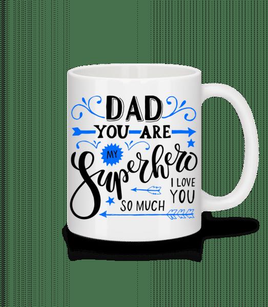 Dad You Are My Superhero - Mug - White - Front